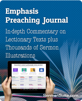 Emphasis Preaching Journal Commentary and illustrations based on the Lectionary