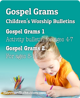 Gospel Grams - children's activities for ages 5-7 based on lectionary texts