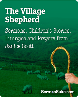 The Village Shepherd sermons, children's stories and liturgies, and prayers based on the lectionary